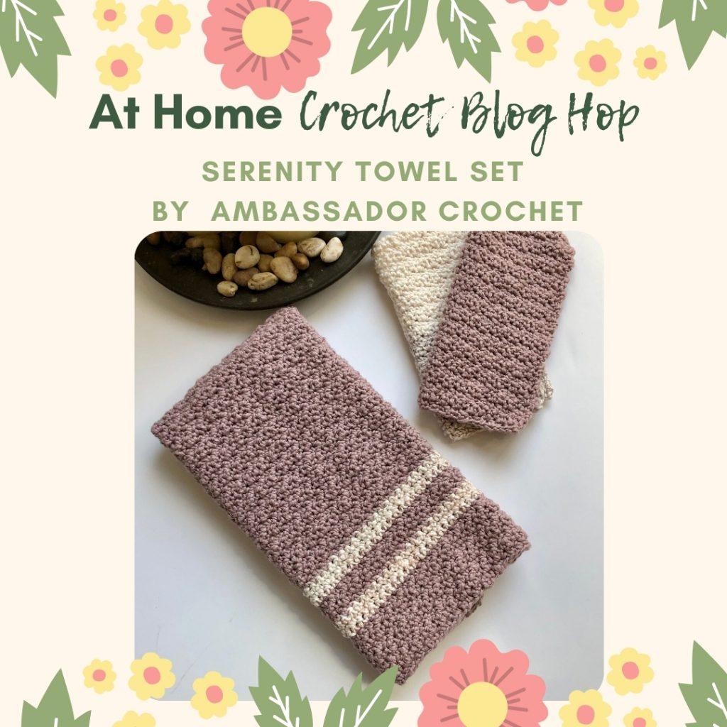 serenity crochet towel ambassador crochet